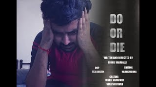 DO OR DIE Telugu Short Film|Written and directed by  Nikhil Vadapalli - YOUTUBE