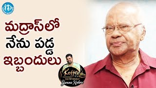 Raavi Kondala Rao About The Problems He Faced In Madras || Koffee With Yamuna Kishore - IDREAMMOVIES