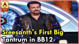 Bigg Boss 12: Sreesanth's FIRST BIG TANTRUM - ABPNEWSTV