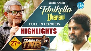 Tanikella Bharani Exclusive Interview Highlights | Frankly With TNR #27 | Talking Movies With iDream - IDREAMMOVIES