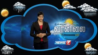 Weather Forecast 27-07-2016 – News7 Tamil Show