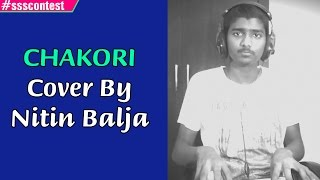AR Rahman | Chakori - Cover by Nitin  Balja  #chakoricontest - ADITYAMUSIC