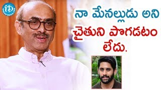Venky Mama Producer Suresh Babu About Naga Chaitanya | Talking Movies With iDream - IDREAMMOVIES
