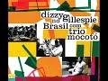 Dizzy Gillespie & Trio Mocoto -  Album Dizzy Gillespie No Brasil Com Trio Mocoto