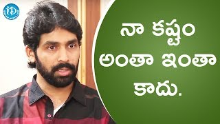 Sharath Sreerangam About His Struggles To Enter Into Film Industry || Talking Movies - IDREAMMOVIES
