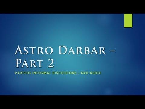 Astro Darbar Part 2: [Hindi + Eng] Various Discussions