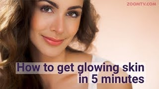 How to get glowing skin in 5 minutes | Beauty Tips | DIY - ZOOMDEKHO