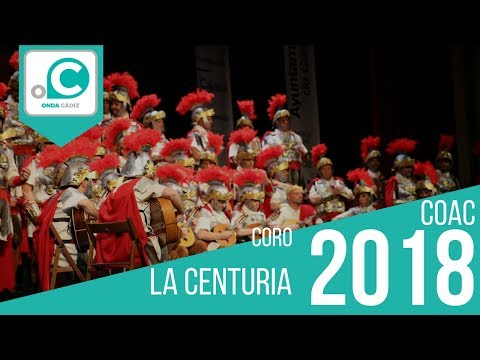 La agrupación La centuria llega al COAC 2018 en la modalidad de Coros. En años anteriores (2017) concursaron en el Teatro Falla como Los del rio, consiguiendo una clasificación en el concurso de Preliminares.