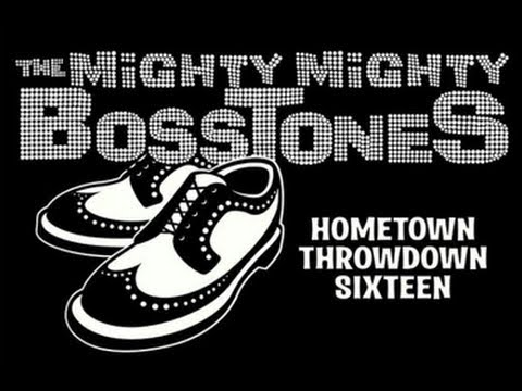 The Mighty Mighty BossTones Live Hometown Throwdown 2013