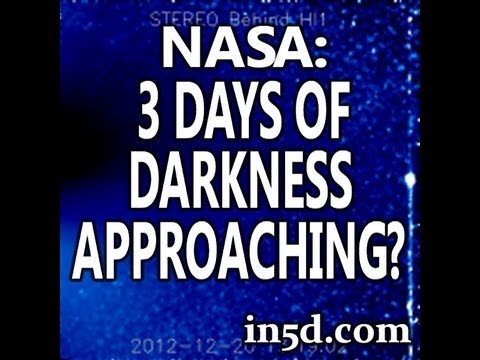 NASA: 3 Days of Darkness Approaching? | in5d.com