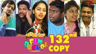 Fun Bucket | 132nd Episode | Funny Videos | Telugu Comedy Web Series | By Sai Teja | TeluguOne - TELUGUONE