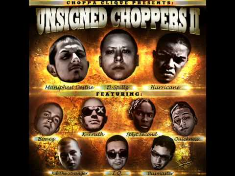 Unsigned Choppers 2 - Choppa Clique ft. Bonez, K-Truth, SplytSecond, Quickness, Kd, I.Q., Busmaster