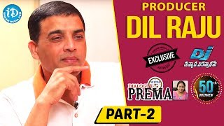 Producer Dil Raju Exclusive Interview Part #2 || Dialogue With Prema || Celebration Of Life - IDREAMMOVIES