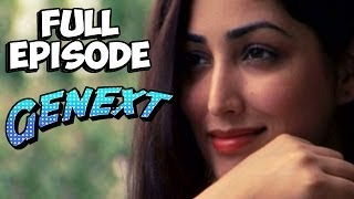 Genext - Yami Gautam - Full Episode