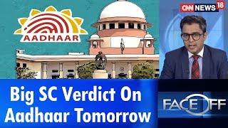 Big SC Verdict On Aadhaar Tomorrow | #AadharVerdict |  Face Off | CNN News18 - IBNLIVE