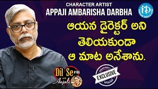 Character Artist Appaji Ambarisha Darbha Full Interview || Dil Se With Anjali #165 - IDREAMMOVIES