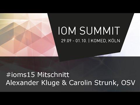 #IOMS15 Mitschnitt - Carolin Strunk (OSV) & Alexander Kluge