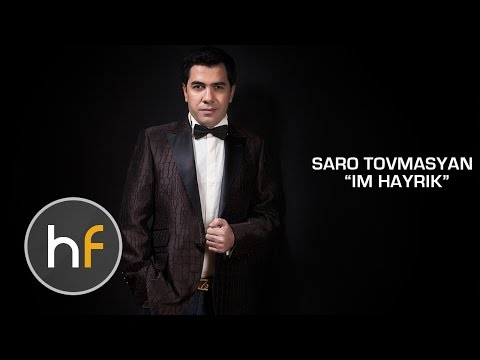 Saro Tovmasyan - Im Hayrik (Audio) // Armenian Pop // HF Exclu