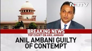 Anil Ambani Guilty Of Contempt; Pay Up Or Go To Jail, Says Supreme Court - NDTV
