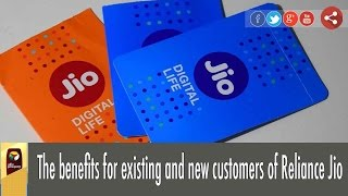 The benefits for existing and new customers of Reliance Jio