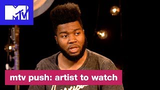 Khalid On Following Your Dreams & Admiring His Mother | Push: Artist to Watch | MTV - MTV