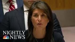 Ambassador Nikki Haley Warns Russia Over The Poisoning Of Ex-Russian Spy | NBC Nightly News - NBCNEWS
