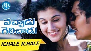 Vachadu Gelichadu Movie Songs - Ichale Ichale Video Song | Jeeva, Tapsee Pannu | Thaman S - IDREAMMOVIES