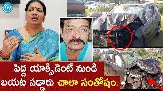 పెద్ద యాక్సిడెంట్ నుండి బయట పడ్డారు చాలా సంతోషం - Jeevitha Rajasekhar Gives Clarity About Accident - IDREAMMOVIES