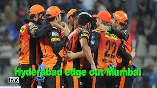 IPL 2018 | Hyderabad edge out Mumbai Indians by 31 runs - IANSINDIA