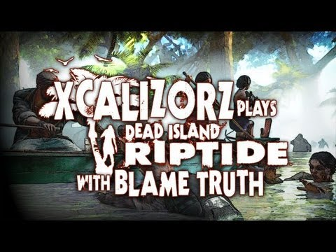 Lookin' For a Boat - Dead Island Riptide w/ BlameTruth Ep.4