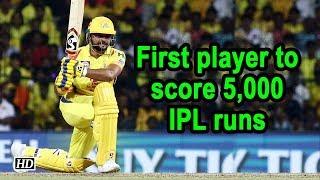 IPL 2019 | Raina becomes first player to score 5,000 IPL runs - IANSINDIA