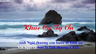 Bài hát Karaoke Khúc Ca Tạ Ơn - Phan Đình Tùng.mp4 - Phan Đình Tùng
