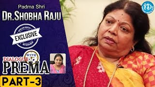 Padma Shri Dr Shobha Raju Exclusive Interview PART 3 | DialogueWithPrema | CelebrationOfLife - IDREAMMOVIES