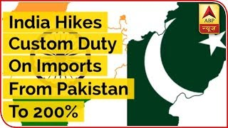 India Hikes Custom Duty On Imports From Pakistan To 200% | ABP Uncut - ABPNEWSTV