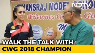 Walk The Talk With Manika Batra, CWG 2018 Table Tennis Gold Medallist - NDTV