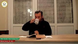 002 Bakara Suresi II. Kur 030. Ayetin Tefsiri-4 (Yasin Karataş Hoca)