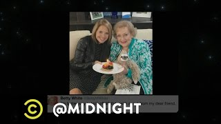 Happy Birthday, Betty White - @midnight with Chris Hardwick - COMEDYCENTRAL