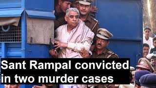 Sant Rampal convicted in 2 murder cases; quantum of punishment to pronounced today - NEWSXLIVE