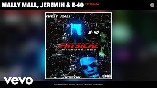 Mally Mall, Jeremih, E-40 - Physical ( 2017 )
