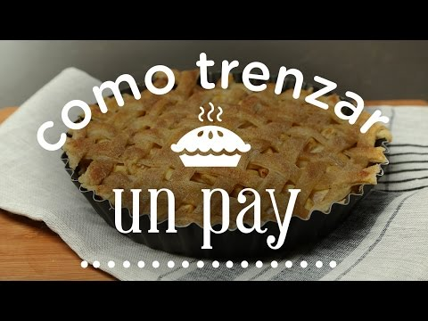 Cómo Trenzar un Pay | How to Make a Lattice Top for a Pie | Kiwilimón