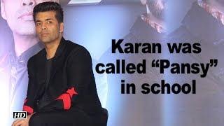 "Karan Johar was called ""Pansy"" in school - IANSINDIA"