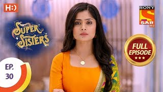 Super Sisters - Ep 30 - Full Episode - 14th September, 2018 - SABTV