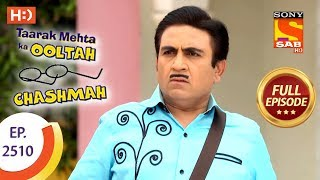 Taarak Mehta Ka Ooltah Chashmah - Ep 2510 - Full Episode - 13th July, 2018 - SABTV