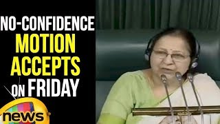 Lok Sabha 2018 : No-confidence Motion Against NDA government Accepts on Friday | Mango News - MANGONEWS
