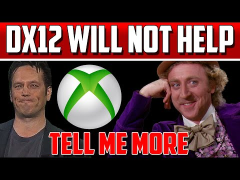 Phil Spencer: DirectX 12 Will NOT Help Xbox One