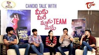 Candid Talk with Meeku Meere Maaku Meme Movie Team | Exclusive Interview - TELUGUONE