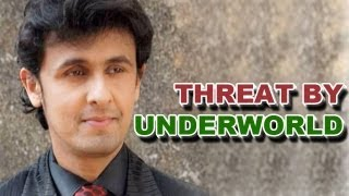 Sonu Nigam gets threat calls from underworld