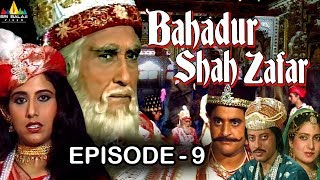 Bahadur Shah Zafar Episode - 9 | Hindi Tv Serials | Sri Balaji Video - SRIBALAJIMOVIES