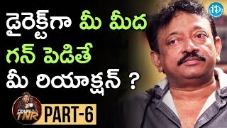Ram Gopal Varma Exclusive Interview Part #6 || Frankly With TNR || Talking Movies With iDream - IDREAMMOVIES