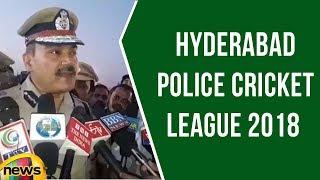 Sri Anjani Kumar IPS Inaugurates Hyderabad Police Cricket League 2018 | Mango News - MANGONEWS